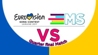 Eurovision 2017:VS Contest//Quarter final Match