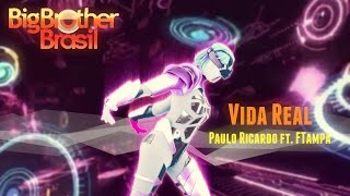 Just Dance Fanmade Swap | Vida Real - Paulo Ricardo ft. FTampa | Tema do Big Brother Brasil 2017