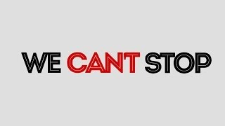 Boyce Avenue - We Can't Stop ft. Bea Miller (Lyric Video)