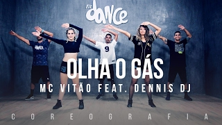 Olha o Gás - MC Vitão feat. Dennis DJ - Coreografia |  FitDance TV