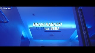 Bravi Ragazzi - Blue feat. Beba (Prod. JVLI)