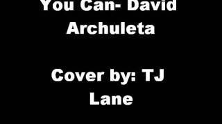 You can-  Cover by TJ Lane