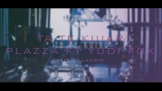 PLAZZA - TA TE KUIAR FT YUDI FOX *OFFICIAL VIDEO*