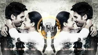 Mere Sohneya (8D AUDIO) - Kabir Singh | Shahid K, Kiara A, Sandeep V | Sachet Parampara | PUNU |