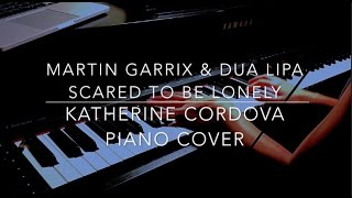 Martin Garrix & Dua Lipa - Scared To Be Lonely (HQ piano cover)