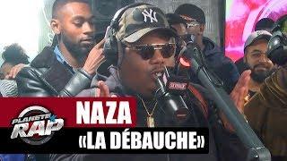 """Naza """"La débauche"""" #PlanèteRap"""