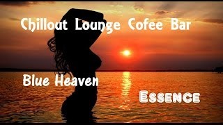 Chillout Lounge Cofee Bar + Blue Heaven   Essence