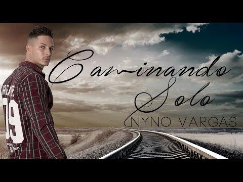Caminando Solo de Nyno Vargas Letra y Video