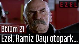 Ezel 21.Bölüm Ezel Ramiz Dayı Otopark Sahnesi