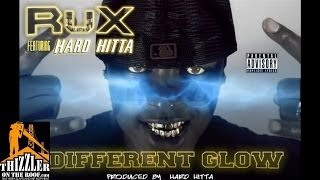 Rux ft. Hard Hitta - Different Glow [Thizzler.com]