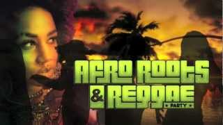 ★ AFRO ROOTS & REGGAE PARTY ★