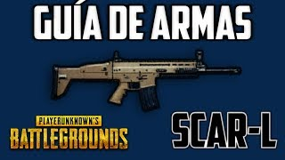 GUÍA DE ARMAS: SCAR-L |PLAYERUNKNOWN'S BATTLEGROUNDS