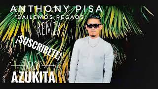 ANTHONY PISA BAILEMOS PEGAOS REMIX DJ AZUKITA
