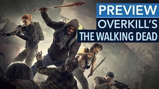 Overkill's The Walking Dead muss noch etwas besser werden - Gameplay-Preview
