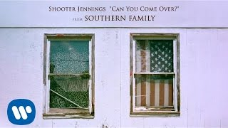 Shooter Jennings - Can You Come Over? [Official Audio]