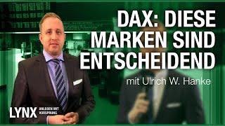 DAX: Diese Marken sind entscheidend - Interview mit Ulrich W. Hanke   LYNX fragt nach