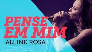 Alinne Rosa - Pense Em Mim | Nosso Som 2015 ( YouTube Carnaval )