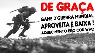 GRÁTIS GAME SEGUNDA GUERRA MUNDIAL !! Aproveita aquecimento pro COD WW2 !! [GAME PC]