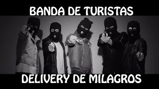 Banda de Turistas - Delivery de Milagros (video oficial) [HD]