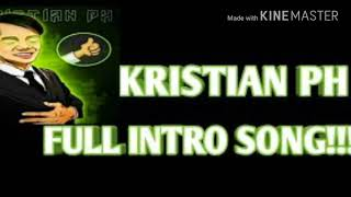 KristianPH | Full Intro Song