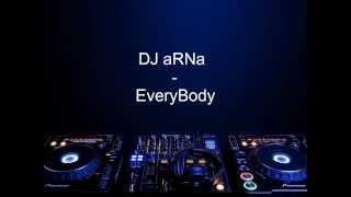 EveryBody - DJ aRNa