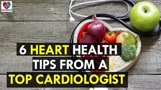 6 Heart Health Tips From a Top Cardiologist - Health Sutra