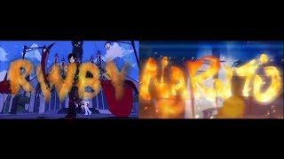 Naruto Shippuden OP 16/RWBY Mashup Comparison