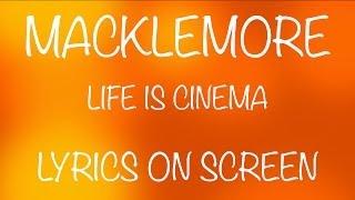 MACKLEMORE - life is cinema - lyrics on screen