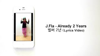 J.Fla - Already 2 Years (Lyrics Video)