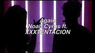 Again    Noah Cyrus ft. XXXTENTACION