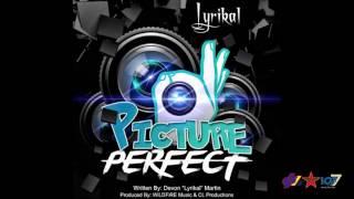Lyrikal - Picture Perfect [Breaking Dawn Riddim]