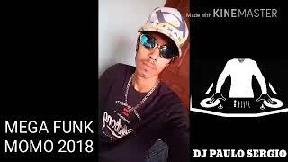 Mega Funk Momo Mc Five 2018 by Dj Paulo Sergio.