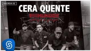 Raimundos - Cera Quente (Cantigas de Garagem) [Áudio Oficial]