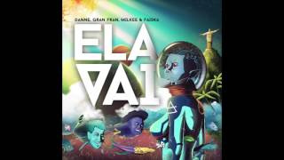 Danne, Gran Fran, Faíska & Milkee - Ela Vai (Sony Music)