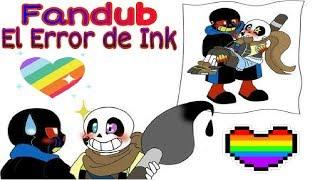 UNDERTALE Fandub El Error de Ink