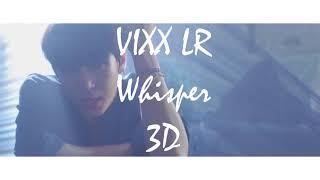 빅스LR(VIXX LR) - 'Whisper' | 3D Use Headphones!