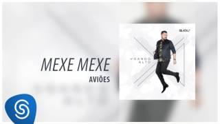 Aviões - Mexe Mexe (Álbum Voando Alto) [Áudio Oficial]
