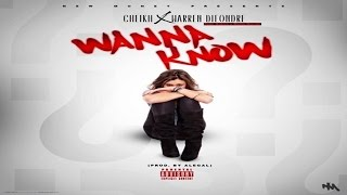 Warren Dieondre - Wanna Know ft. Cheikh, Oshea & Melle Morell