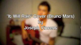 It Will Rain Cover (Bruno Mars)- Joseph Vincent