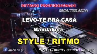 ♫ Ritmo / Style  - LEVO-TE PRA CASA - Bandalusa