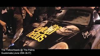 The YellowHeads @ The Palms (Guatemala) aftermovie  (June 29th 2k17)