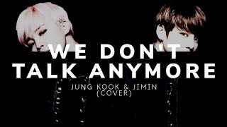 Jung Kook & Jimin  - We Don't Talk Anymore  (Lyrics) |Cover| ♡