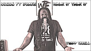 Migos Ft Drake - Walk It Talk It (Trapp Tarell Freestyle)