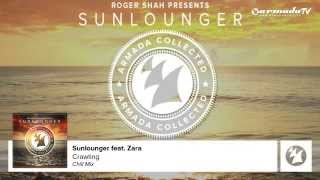 Sunlounger feat. Zara - Crawling (Chill Mix)