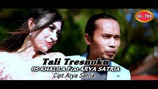 Tali Tresnoku - Arya Satria, Iis Khalila