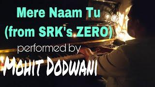 Zero   Shah Rukh Khan   Anushka Sharma   Mere Naam Tu   Piano Cover   Ajay Atul   Abhay Jodhpurkar