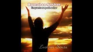CD BUSCAI AO SENHOR - LUCIVAN SOUZA