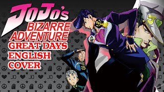 Great Days - JoJo's Bizarre Adventure - English Cover