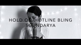 HOTLINE BLING/HOLD ON - DRAKE | COVER | SOUNDARYA