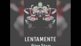 Lentamente - Jking Staar ( Trap Latino )